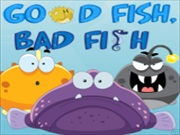 Good Fish Bad Fish